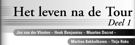 Wielerexpress 2005 - Het leven na de Tour deel 1 - Jos van der Vleuten - Henk Benjamins - Maarten Ducrot - Martien Kokkelkoren - Thijs Roks