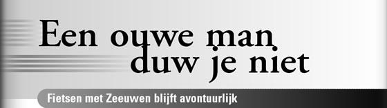 Wielerexpress 2007 - Een oude man duw je niet - Fietsen met Zeeuwen blijft avontuurlijk